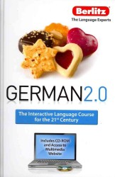 German 2.0 : The Interactive Language Course for the 21st Century (HAR/CDR)