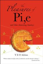 The Pleasures of Pi,e and Other Interesting Numbers