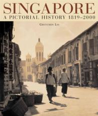 Singapore : A Pictorial  History (Singapore Visual History 1819-2000)