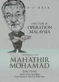 Conversations with Mahathir Mohamad : Doctor M: Operation Malaysia (Giants of Asia)