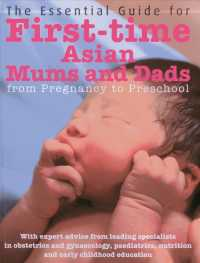 The Essential Guide for First-time Asian Mums & Dads : From Pregnancy to Preschool