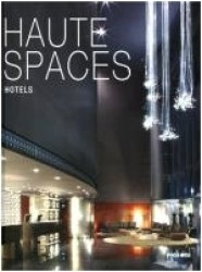 Haute Spaces: Hotels -- Hardback