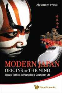 Modern Japan: Origins of the Mind : Japanese Traditions and Approaches to Contemporary Life