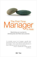 First-time Manager in Asia : Maximizing Your Success by Blending East and West Best Practices -- Paperback