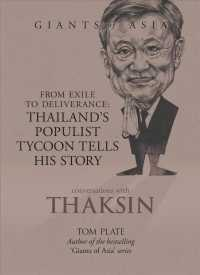 Conversations with Thaksin : From Exile to Deliverance: Thailand's Populist Tycoon Tells His Story (Giants of Asia Series)