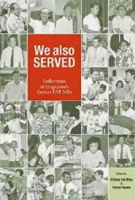 We Also Served: Reflection of Singapore's former PAP MPs