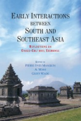Early Interactions Between South and Southeast Asia: Reflections on Cross-Cultural Exchange