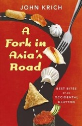 Fork in Asia's Road : Best Bites of an Occidental Glutton -- Paperback