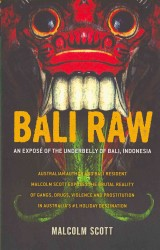 Bali Raw : An Expose of the Underbelly of Bali, Indonesia (2ND)