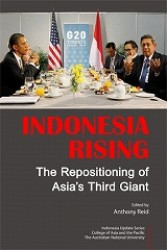 Indonesia Rising : the Repositioning of Asia's Third Giant -- Microfilm