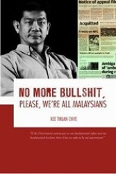 No More Bullshit, Please, We&#039;re All Malaysians -- Paperback