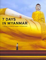 7 Days in Myanmar : A Portrait of Burma by 30 Great Photographers
