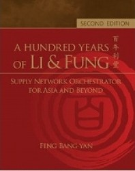 A Hundred Years of Li &amp; Fung: Supply Network Orchestrator for Asia and Beyond