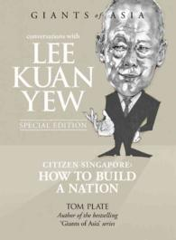 Conversations with Lee Kuan Yew : Citizen Singapore: How to Build a Nation -- Hardback