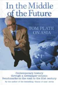 In the Middle of the Future : Tom Plate on Asia: Contemporary History through a Newspaper Column