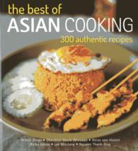 The Best of Asian Cooking : 300 Authentic Recipes (2ND)
