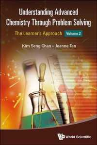 Understanding Advanced Chemistry through Problem Solving
