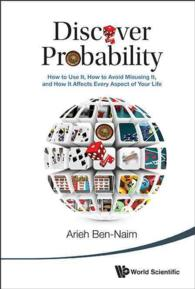 Discover Probability : How to Use It, How to Avoid Misusing It, and How It Affects Every Aspect of Your Life