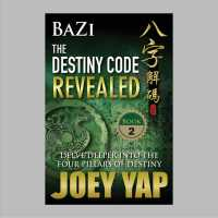 Bazi the Destiny Code Revealed : Delve Deeper into the Four Pillars of Destiny -- Paperback