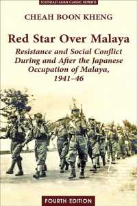 Red Star over Malaya : Resistance and Social Conflict during and after the Japanese Occupation of Malaya, 1941-46 (4TH)