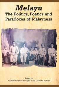 Melayu : The Politics, Poetics and Paradoxes of Malayness