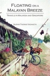 Floating on a Malayan Breeze: Travels in Singapore and Malaysia