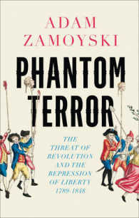 Phantom Terror : The Threat of Revolution and the Repression of Liberty 1789-1848 -- Hardback