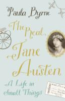 Real Jane Austen : A Life in Small Things -- Hardback