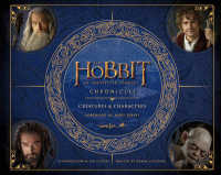 The Hobbit Chronicles: Creatures &amp; Characters (The Hobbit: an Unexpected Journey)