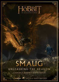 Smaug: Unleashing the Dragon (The Hobbit: the Desolation of Smaug) -- Hardback