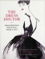 The Dress Doctor : Prescriptions for Style, from a to Z (Reprint)