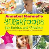 Annabel Karmel's Superfoods for Babies and Children -- Hardback