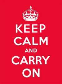 Keep Calm and Carry on : Good Advice for Hard Times -- Hardback