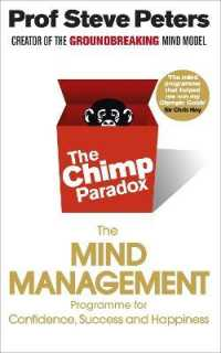 Chimp Paradox : The Acclaimed Mind Management Programme to Help You Achieve Success, Confidence -- Paperback