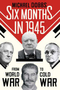 Six Months in 1945: FDR, Stalin, Churchill, and Truman - from World War to Cold War