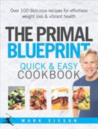 Primal Blueprint Quick and Easy Cookbook: Over 100 Delicious Recipes for Effortless Weight Loss and Vibrant Health