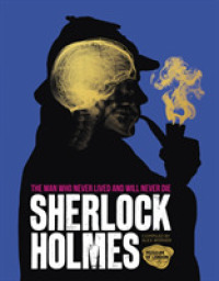 Sherlock Holmes : The Man Who Never Lived and Will Never Die -- Hardback