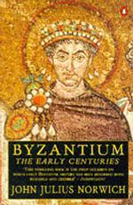 Byzantium The Early Centuries v. 1