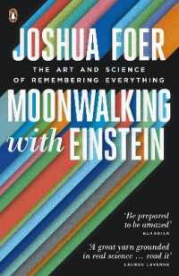Moonwalking with Einstein : The Art and Science of Remembering Everything -- Paperback
