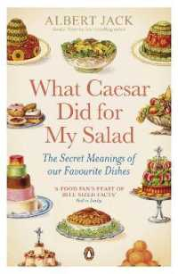 What Caesar Did for My Salad : The Secret Meanings of Our Favourite Dishes -- Paperback