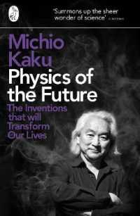 Physics of the Future : The Inventions That Will Transform Our Lives -- Paperback