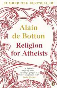 Religion for Atheists : A Non-believer's Guide to the Uses of Religion -- Paperback