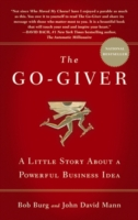 Go-giver : A Little Story about a Powerful Business Idea -- Paperback
