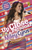Up Close and Personal: Miley Cyrus : The Unauthorized Biography -- Paperback