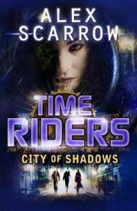 TimeRiders: City of Shadows (TimeRiders 6 ) <Book 6>