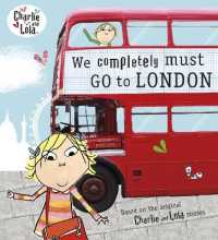 Charlie and Lola: We Completely Must Go to London (Charlie and Lola) -- Paperback