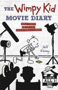 Wimpy Kid Movie Diary : How Greg Heffley Went Hollywood -- Hardback