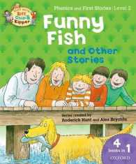 Oxford Reading Tree Read with Biff, Chip, and Kipper: Level 2 Phonics & First Stories: Funny Fish and Other Stories -- Paperback