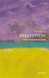 Perception : A Very Short Introduction (Very Short Introductions)