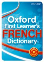 Oxford First Learner's French Dictionary: 2010